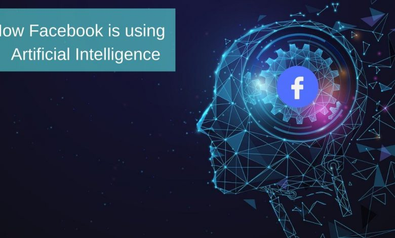 How-Facebook-uses-Artificial-intelligence-780x470.jpg